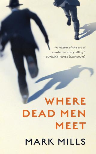 Where Dead Men Meet By Mark Mills Reader to be announced