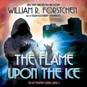 The Flame upon the Ice by  William R. Forstchen audiobook