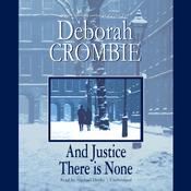 And Justice There Is None by  Deborah Crombie audiobook
