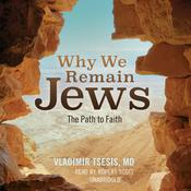 Why We Remain Jews by  Vladimir A. Tsesis MD audiobook