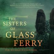 The Sisters of Glass Ferry by  Kim Michele Richardson audiobook