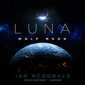 Luna: Wolf Moon by  Ian McDonald audiobook