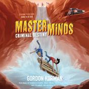 Masterminds: Criminal Destiny by  Gordon Korman audiobook