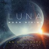 Luna: Moon Rising by  Ian McDonald audiobook