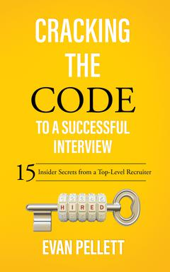 Cracking the Code to a Successful Interview By Evan Pellett Reader to be announced