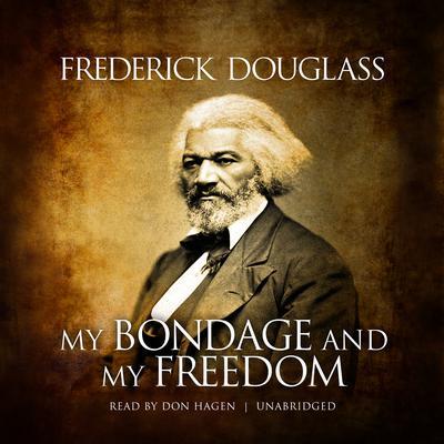 My Bondage and My Freedom by Frederick Douglass audiobook