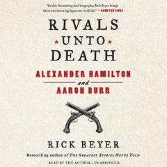 Rivals unto Death by Rick Beyer audiobook