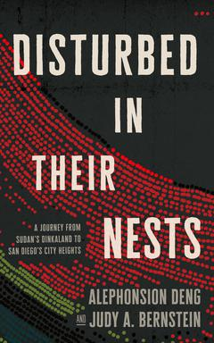 Disturbed in Their Nests By Alephonsion Deng and Judy A. Bernstein Read by Dion Graham and Suzie Althens