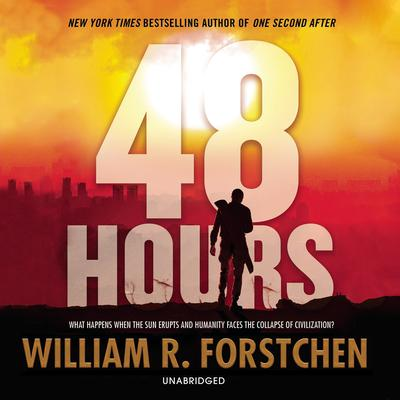 48 Hours by William R. Forstchen audiobook
