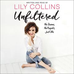Unfiltered by Lily Collins audiobook