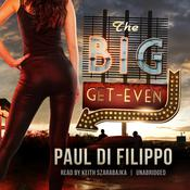 The Big Get-Even by  Paul Di Filippo audiobook
