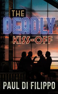 The Deadly Kiss-Off By Paul Di Filippo