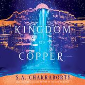The Kingdom of Copper by  S. A. Chakraborty audiobook