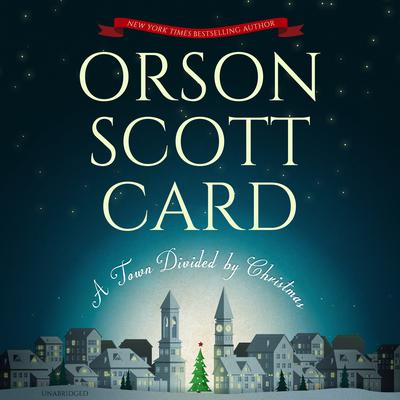 A Town Divided by Christmas by Orson Scott Card audiobook