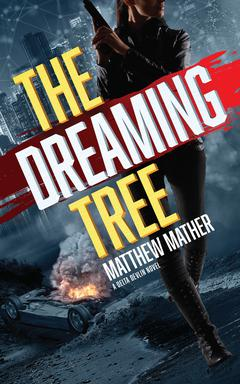The Dreaming Tree By Matthew Mather