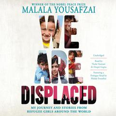 We Are Displaced by Malala Yousafzai audiobook