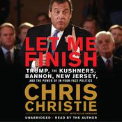 Let Me Finish by  Chris Christie audiobook