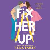 Fix Her Up by  Tessa Bailey audiobook