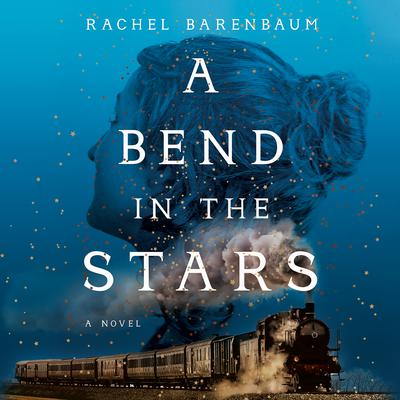 A Bend in the Stars by Rachel Barenbaum audiobook