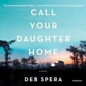 Call Your Daughter Home by  Deb Spera audiobook