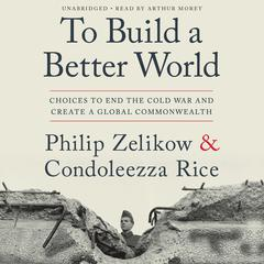 To Build a Better World by Condoleezza Rice audiobook