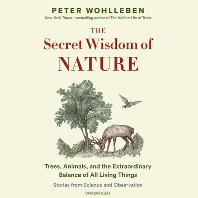 The Secret Wisdom of Nature by Peter Wohlleben audiobook